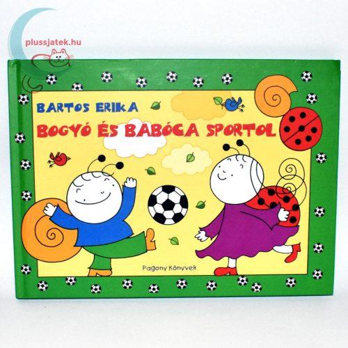 Bartos Erika - Bogyó és Babóca sportol könyv