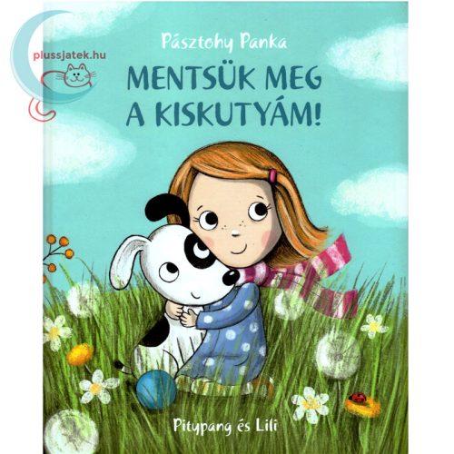 Pásztohy Panka - Mentsük meg a kiskutyám! könyv